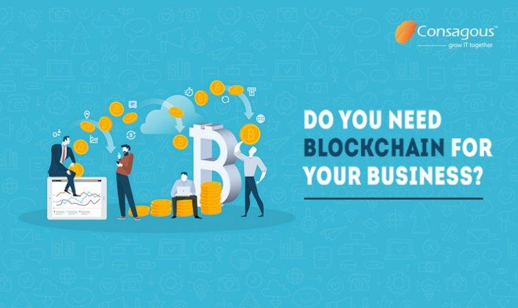 Why You Should Use Blockchain as A Startup for Your Business